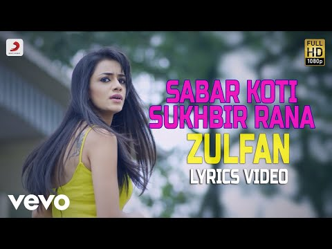 Zulfan - Lyrics Video | Sabar Koti & Sukhbir Rana