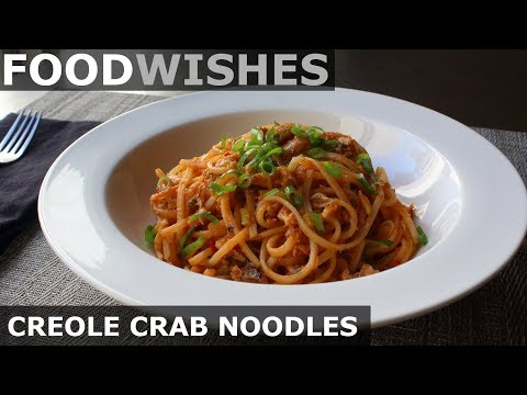 Creole Crab Noodles - Food Wishes - Spicy Crab Noodles