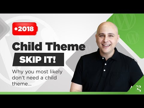 You Don't Need A WordPress Child Theme Most Likely - Here's Why