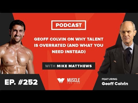 Geoff Colvin on Why Talent is Overrated (and What You Need Instead)