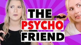 THE PSYCHO FRIEND | STORYTIME