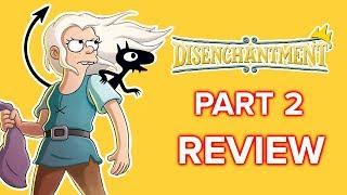 Disenchantment Part 2: Review