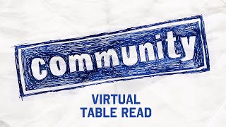 Coming May 18th - Community Cast reunites for a Virtual Table Read #withme #stayhome