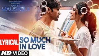So Much in Love (Lyrical Video) | AAP SE MAUSIIQUII | Himesh Reshammiya Latest Song  2016 | T-Series