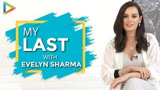 Evelyn Sharma Tells Us About 'My Last' Times
