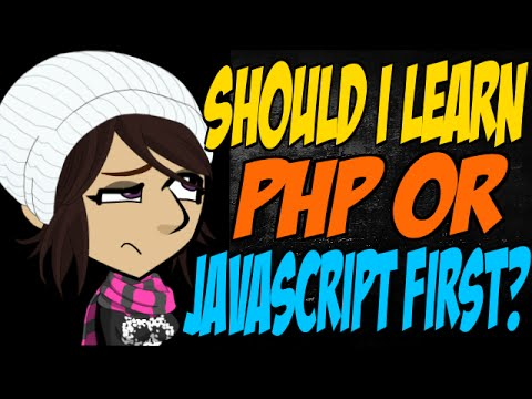 Should I Learn PHP or JavaScript First?