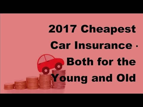 2017 Cheapest Car Insurance |  Both for the Young and Old High Risk Drivers