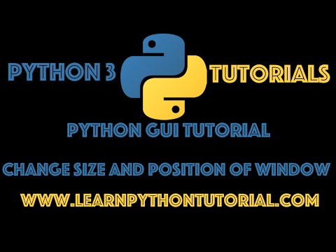 Python GUI Tutorial: Change Size and Position Of Tkinter Window