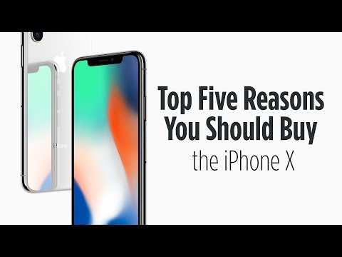 Top 5 Reasons You Should Buy the iPhone X