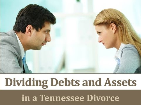 Dividing Debts and Assets in a Tennessee Divorce