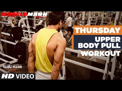 Thursday - Upper Body Pull | MUSCLEMANN- Super Intense Cutting program by Guru Mann