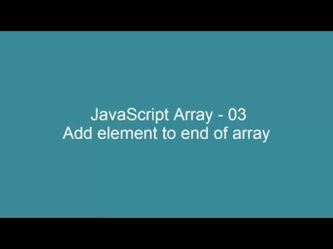 JavaScript Array - 03 - Add element to end of array
