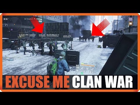 The Division | CLAN WAR ? OKAY EXCUSE ME JUST PASSING THROUGH !!