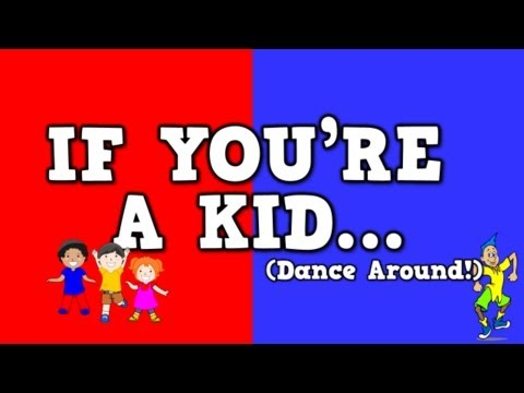 If You're a Kid (Dance Around!)     (song for kids about following directions)