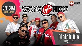 Wong Pitoe - Dialah Dia (Official Lyrics Video)