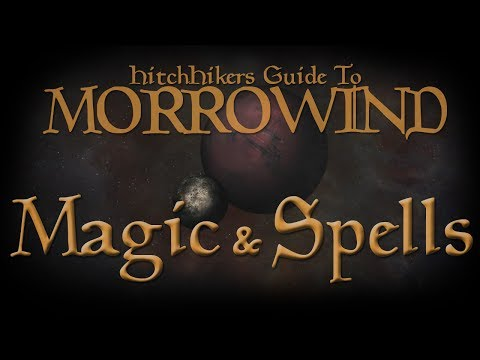 HitchHikers Guide to Morrowind | Magic & Spells