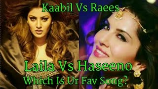 Laila Main Laila Song Vs Haseeno Ka Deewana Song l Raees Vs Kaabil