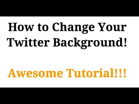 How to Change Your Twitter Background
