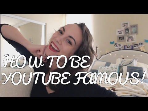 how to be youtube famous