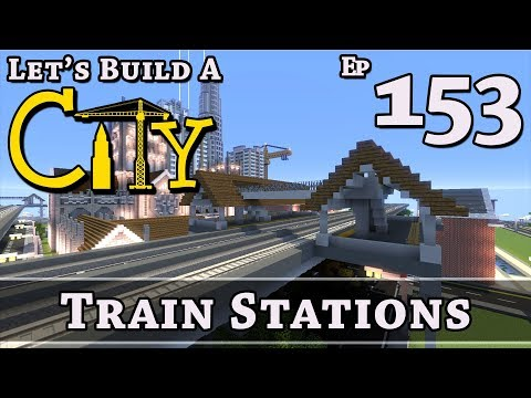 How To Build A City :: Minecraft :: Train Stations :: E153