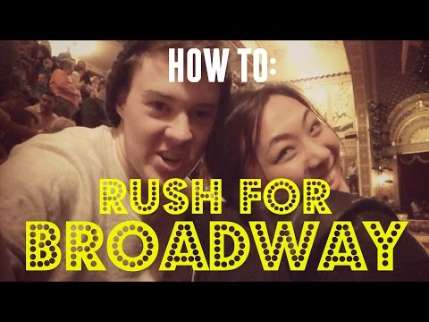 HOW TO: Rush for Broadway