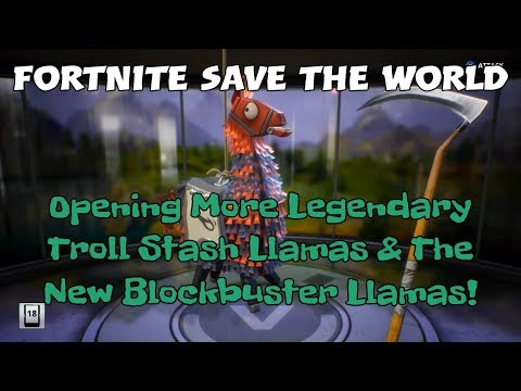 16) Fortnite Save The World Opening More Legendary Troll Stash Llamas & The New Blockbuster Llamas!