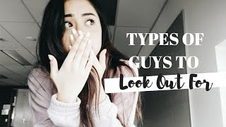 Types of Guys to Look Out For! (GIRL TALK) | 'Relationship Advice'