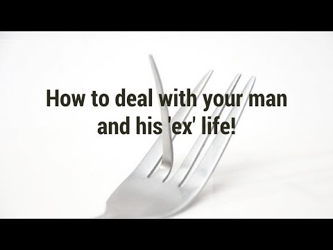 How to deal with your man and his 'ex' life