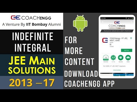 JEE Main Problems   INDEFINITE INTEGRAL   2013 to 2017   Chapterwise Solutions By Nitesh Choudhary