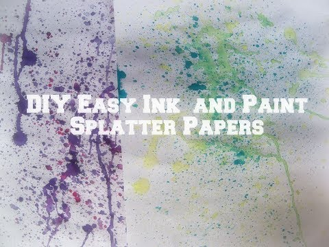 How To Make Ink Splatter Papers/ how to make paint spatter paper/ DIY painted paper