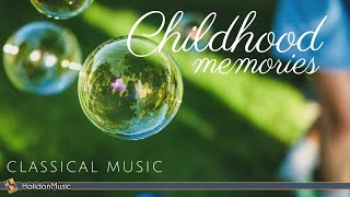 Childhood Memories - Classical Music