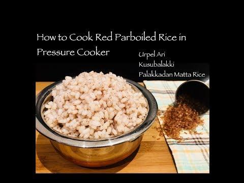 How to Cook Red Parboiled Rice in Pressure Cooker | Urpel Ari | kusubalakki | Kerala Matta Rice|