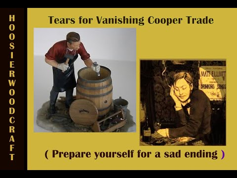 A Tear for the Barrel-Making Trade
