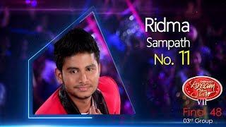 Dream Star Season 7   Final 48 ( 03rd Group ) Ridma Sampath ( 17-06-2017 )