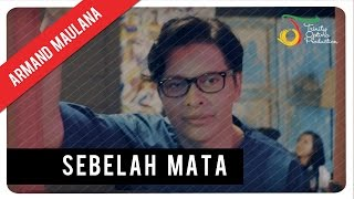 Armand Maulana - Sebelah Mata | Official Video Clip