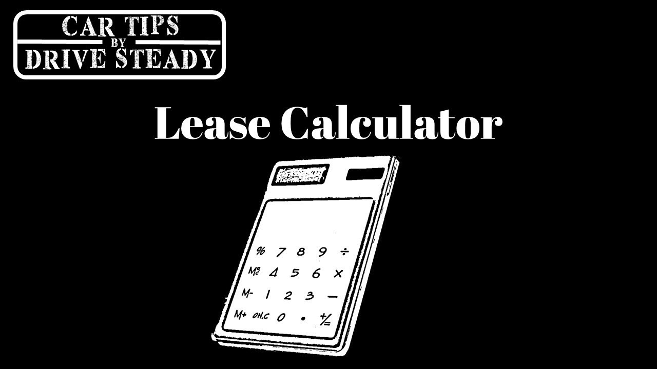 Here's How To Calculate A Car Lease Payment