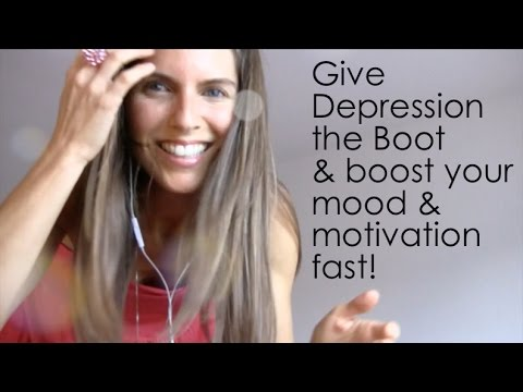 Give Depression The Boot & Boost Your Mood & Motivation Fast