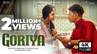 Goriya - गोरिया | Rapperiya Baalam ft Gaurav Jain & Deepshika Jain | Trouper records
