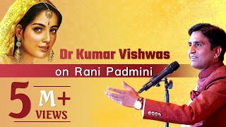 Dr Kumar Vishwas on Rani Padmini