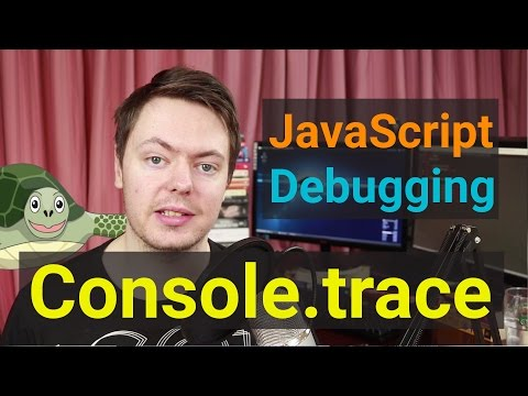 Console.trace - Javascript Debugging Tip 2