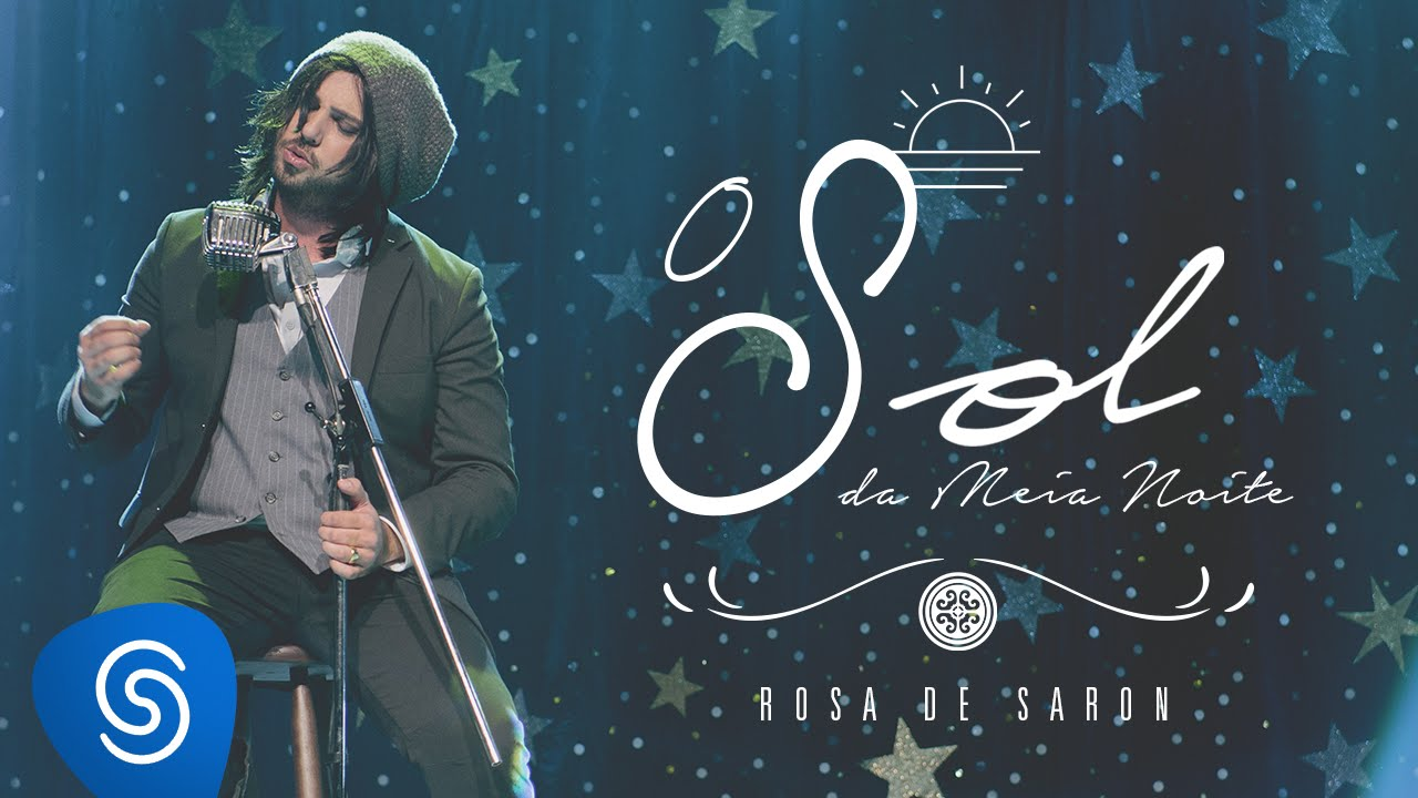 Rosa de Saron - O Sol da Meia Noite (Acústico e Ao Vivo 2/3)