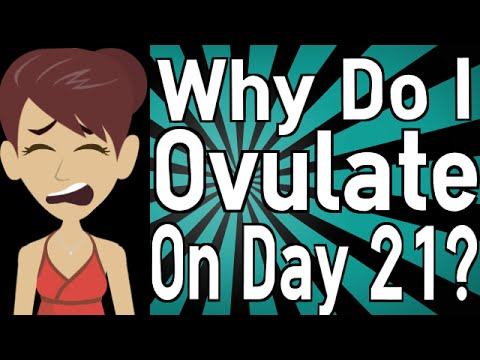 Why Do I Ovulate on Day 21?