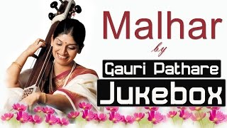 Hindustani Classical Vocal  Malhar by Gauri Pathare  Audio Jukebox