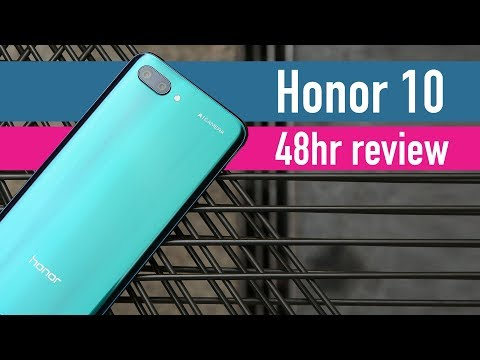 Honor 10 48hr review