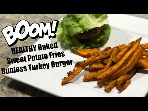 ♥︎ Weight Loss Meal 👙HEALTHY and YUMMY BAKED Sweet Potato Fries 😋 + Bunless Turkey Burger ♥︎