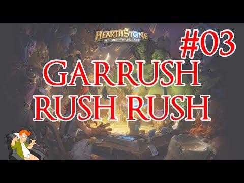 Garrush rush rush #03 - Hearthstone