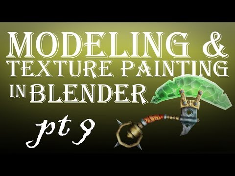 Modeling and Texture Painting in Blender Part 9