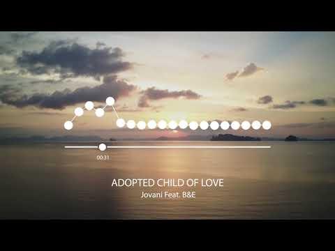 Jovani feat. Beissoul & Einius - Adopted Child Of Love