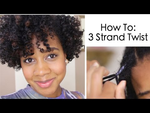 How To: 3 Strand Twist on Natural Hair