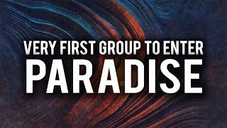 VERY FIRST GROUP TO ENTER JANNAH